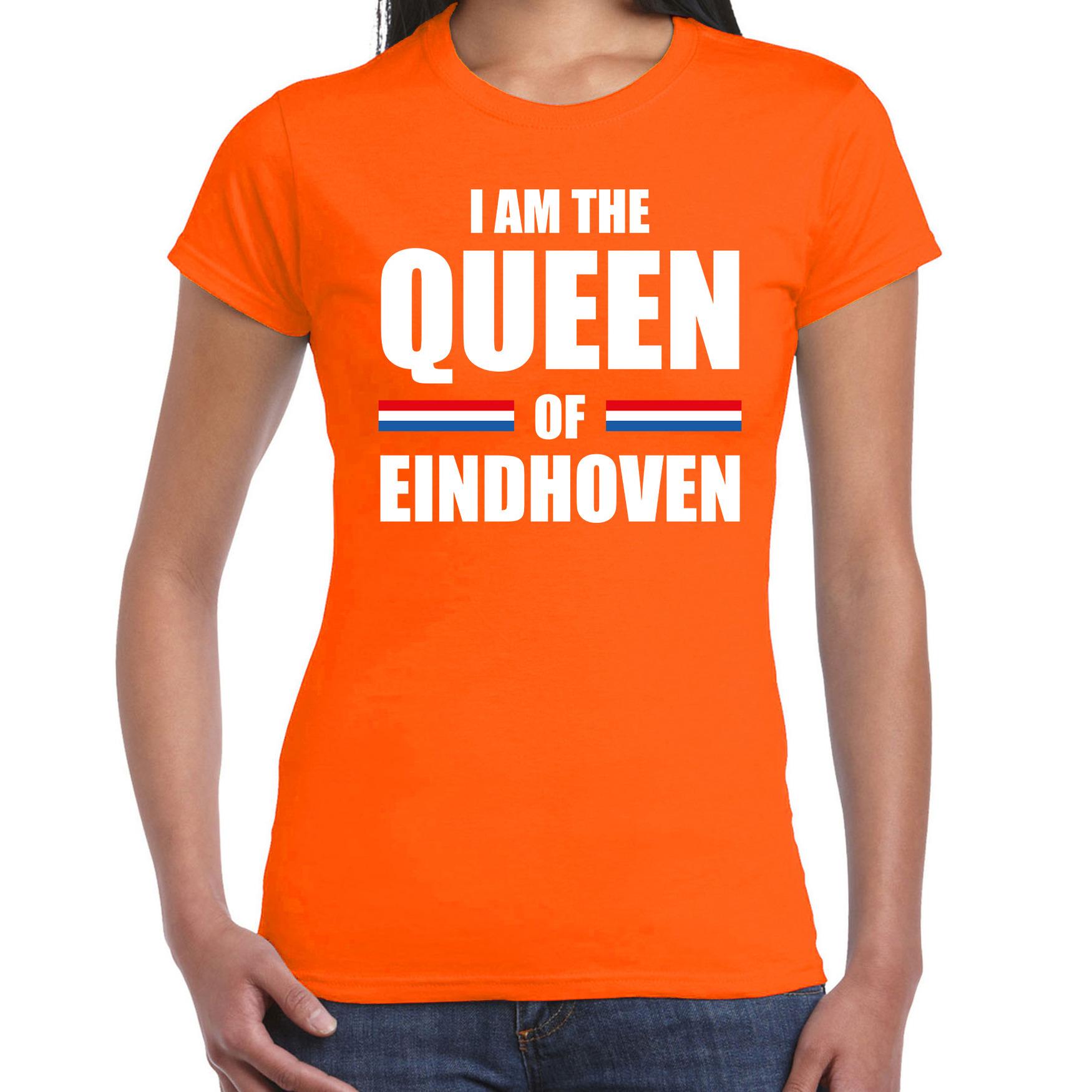 Koningsdag t-shirt I am the Queen of Eindhoven oranje voor dames