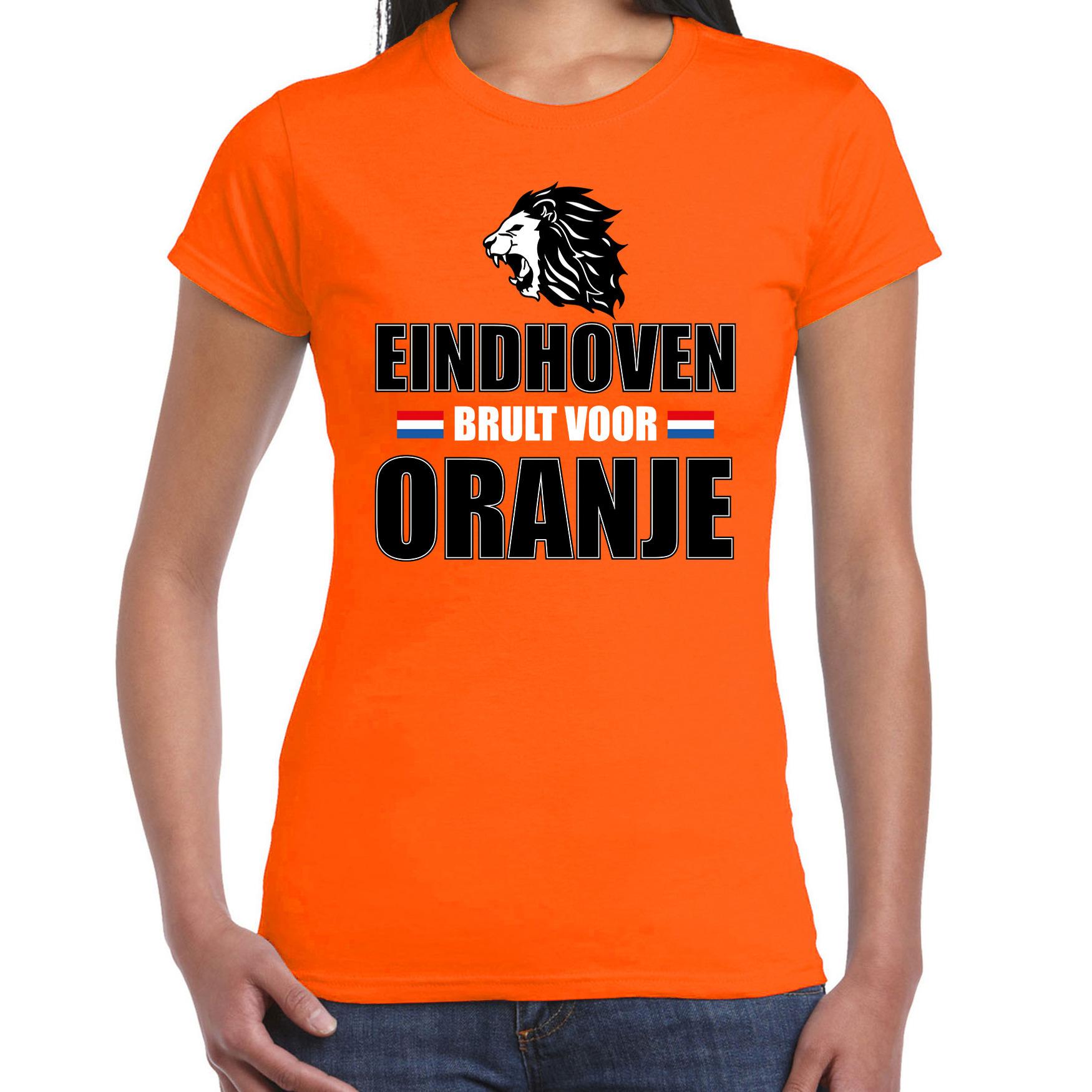 Oranje t-shirt Eindhoven brult voor oranje dames Holland-Nederland supporter shirt EK- WK